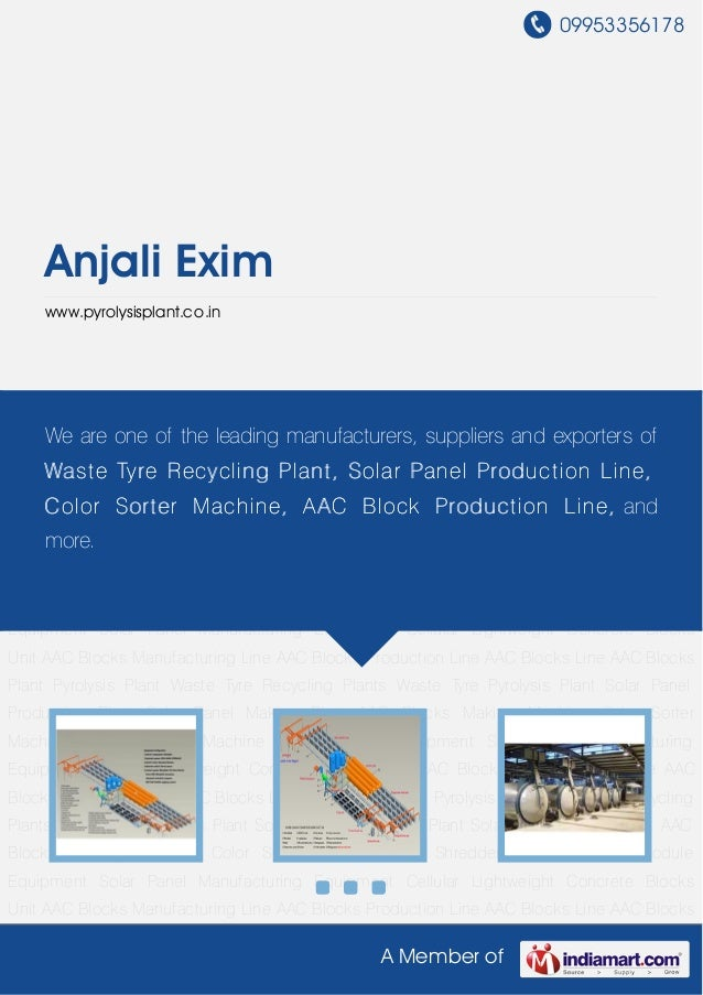 09953356178A Member ofAnjali Eximwww.pyrolysisplant.co.inAAC Blocks Manufacturing Line AAC Blocks Production Line AAC Bloc...