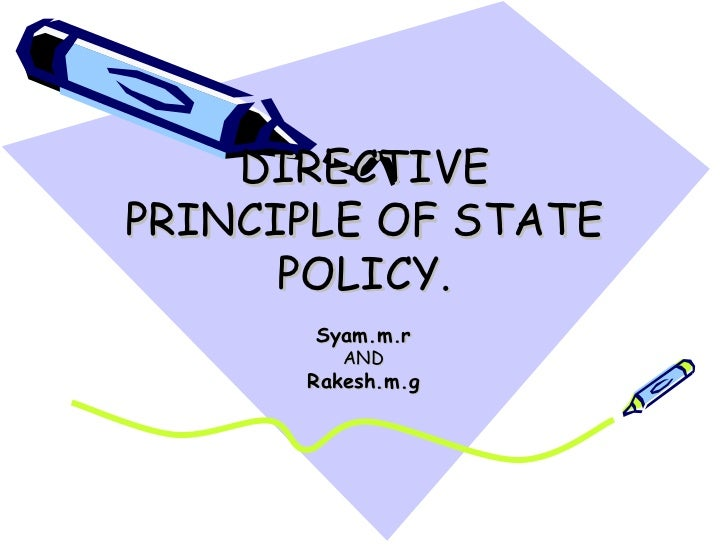 DIRECTIVE PRINCIPLE OF STATE POLICY. Syam.m.r AND Rakesh.m.g