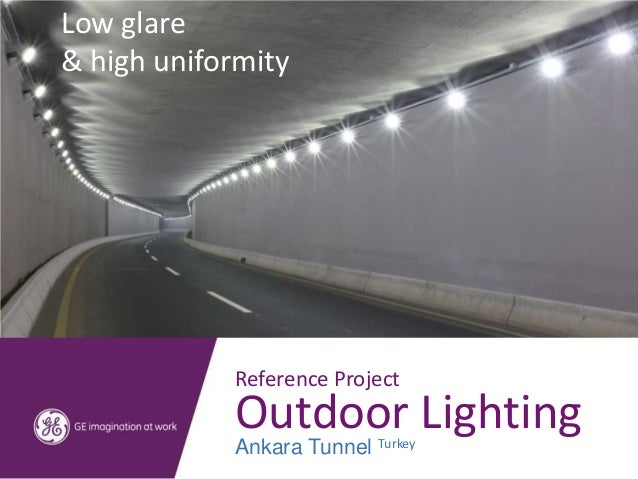 Reference ProjectOutdoor LightingAnkara Tunnel TurkeyLow glare& high uniformity