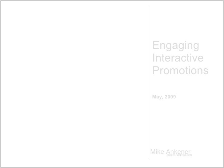 Engaging Interactive Promotions  May, 2009