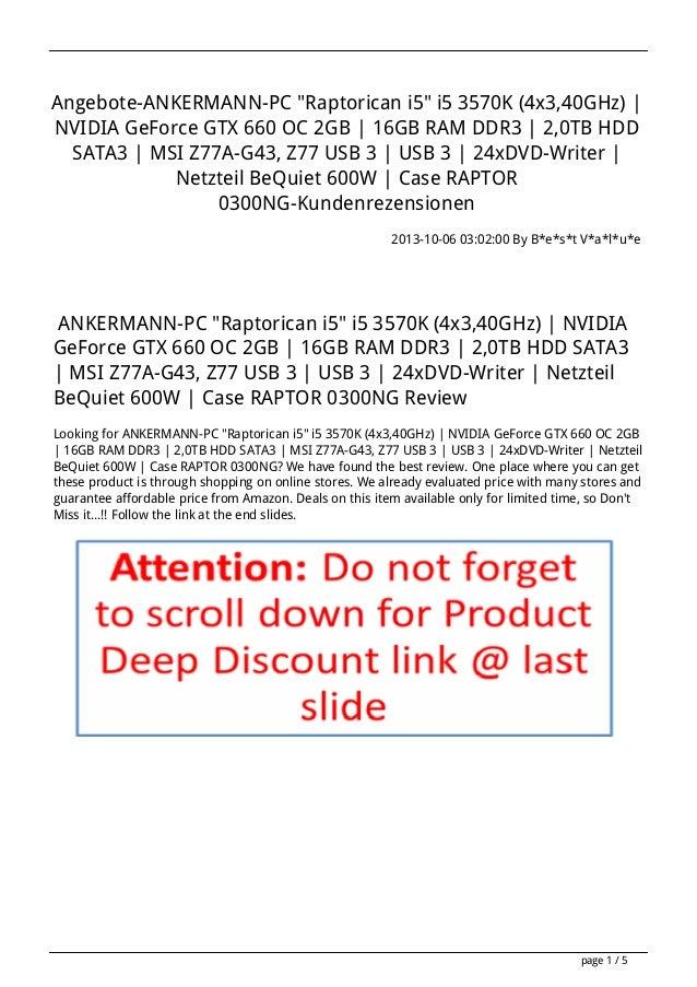 Ankermann pc-raptorican-i5-i5-3570k-4x340ghz-nvidia-geforce-gtx-660-oc-2gb-16gb-ram-ddr3-20tb-hdd-sata3-msi-z77a-g43-z77-usb-3-usb-3-24xdvd-writer-netzteil-bequiet-600wank