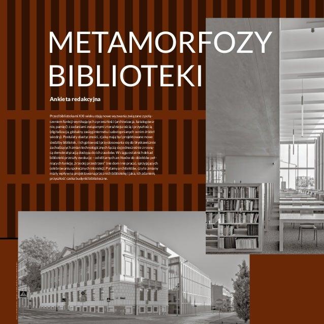 Ankieta redakcyjna Przed bibliotekami XXI wieku stają nowe wyzwania związane z połą- czeniem funkcji wynikających z przesz...