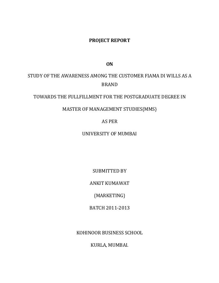 PROJECT REPORT                             ONSTUDY OF THE AWARENESS AMONG THE CUSTOMER FIAMA DI WILLS AS A                ...