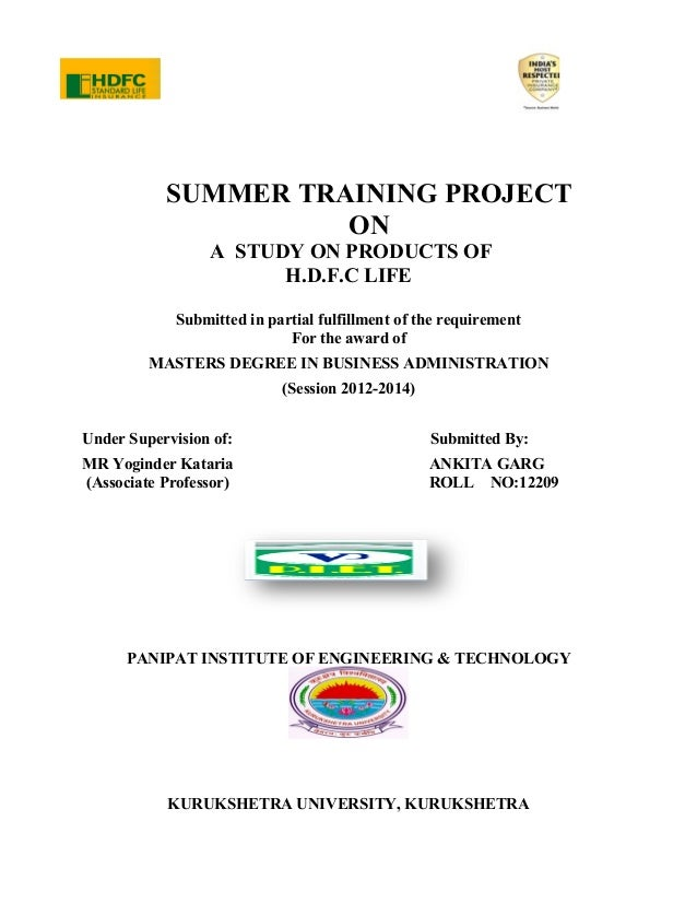 SUMMER TRAINING PROJECT ON A STUDY ON PRODUCTS OF H.D.F.C LIFE Submitted in partial fulfillment of the requirement For the...