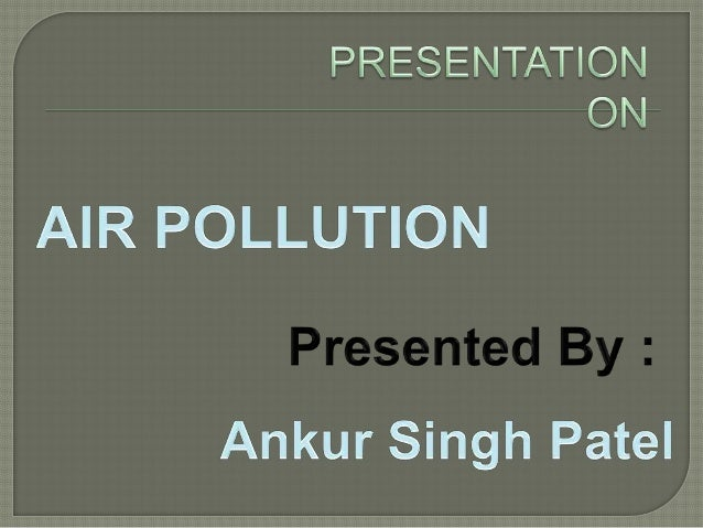 Ankur  --air pollution