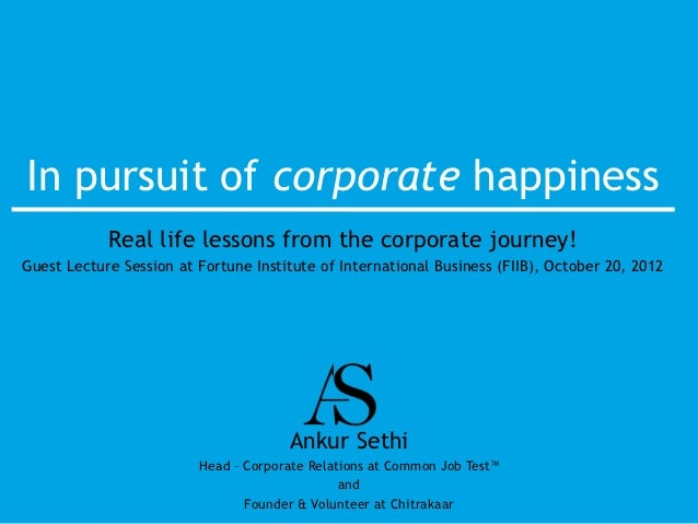 In pursuit of corporate happiness            Real life lessons from the corporate journey!Guest Lecture Session at Fortune...