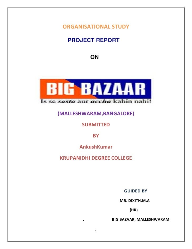 ORGANISATIONAL STUDY <br />PROJECT REPORT<br />ON<br />(MALLESHWARAM,BANGALORE)<br />SUBMITTED<br />BY<br />AnkushKumar<br...