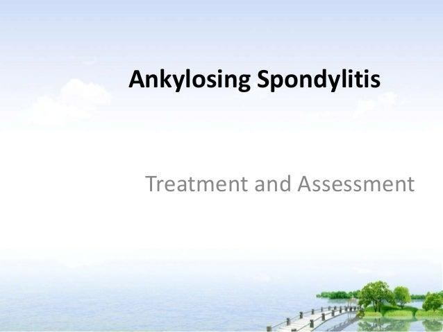 Ankylosing Spondylitis Treatment and Assessment