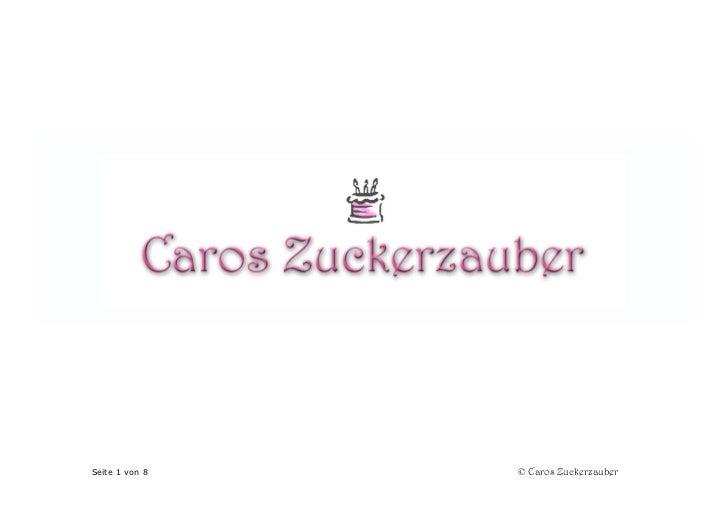 Seite 1 von 8   © Caros Zuckerzauber