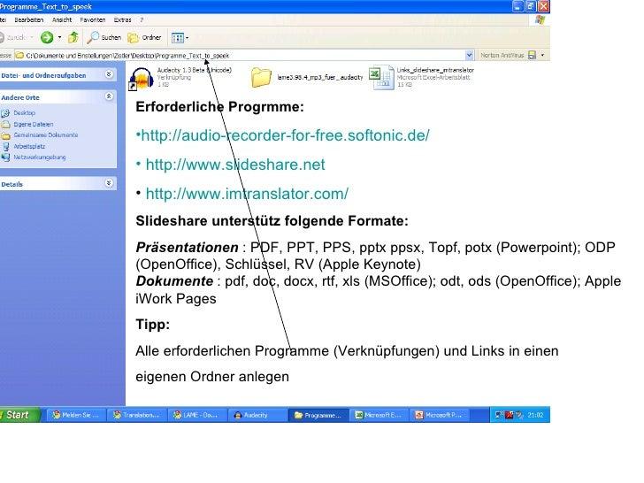 <ul><li>Erforderliche Progrmme: </li></ul><ul><li>http://audio-recorder-for-free.softonic.de /   </li></ul><ul><li>  http...