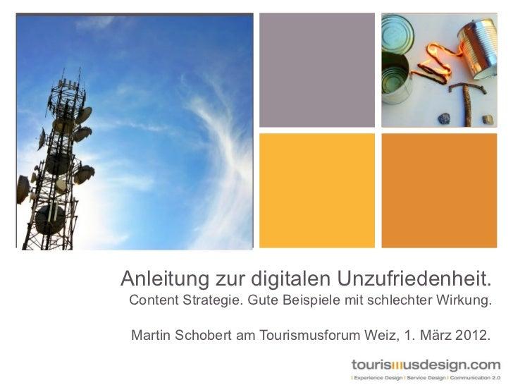 Anleitung zur digitalen Unzufriedenheit.Content Strategie. Gute Beispiele mit schlechter Wirkung. Martin Schobert am Touri...