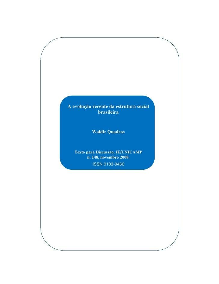 Waldir Quadros                        A evolução recente da estrutura social                                  brasileira  ...
