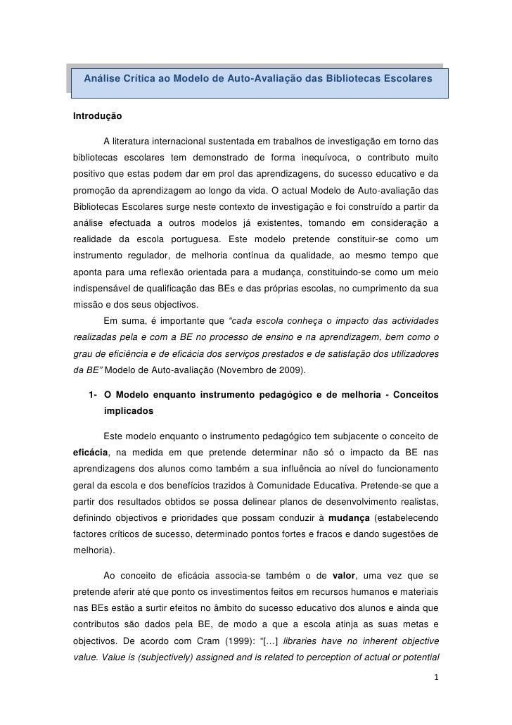 Análise Crítica ao Modelo de Auto-Avaliação das Bibliotecas Escolares<br />Introdução<br />A literatura internacional su...