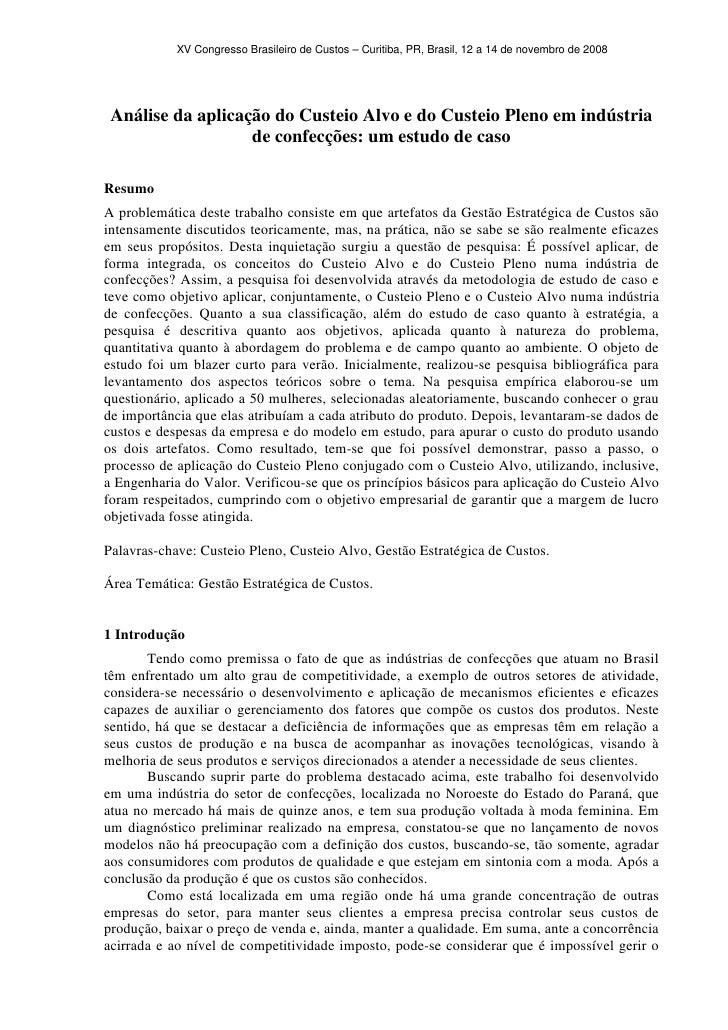 XV Congresso Brasileiro de Custos – Curitiba, PR, Brasil, 12 a 14 de novembro de 2008      Análise da aplicação do Custeio...