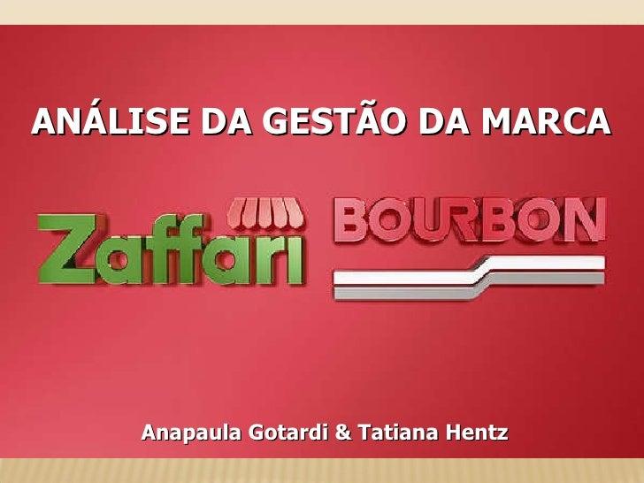 ANÁLISE DA GESTÃO DA MARCA Anapaula Gotardi & Tatiana Hentz