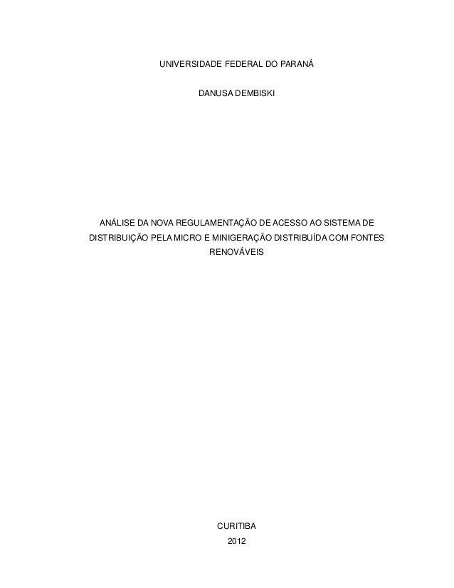 UNIVERSIDADE FEDERAL DO PARANÁ DANUSA DEMBISKI ANÁLISE DA NOVA REGULAMENTAÇÃO DE ACESSO AO SISTEMA DE DISTRIBUIÇÃO PELA MI...