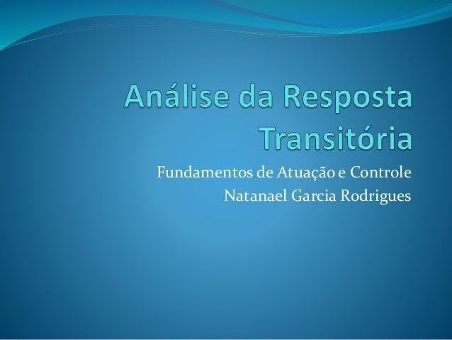 Fundamentos de Atuação e Controle  Natanael Garcia Rodrigues