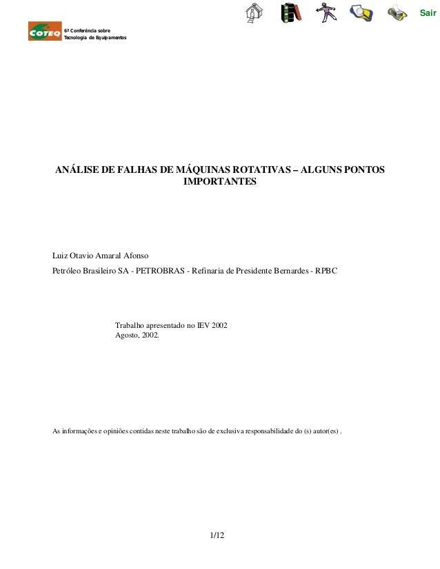 1/12 ANÁLISE DE FALHAS DE MÁQUINAS ROTATIVAS – ALGUNS PONTOS IMPORTANTES Luiz Otavio Amaral Afonso Petróleo Brasileiro SA ...