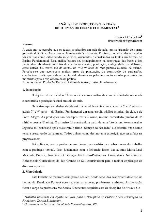 2 ANÁLISE DE PRODUÇÕES TEXTUAIS DE TURMAS DO ENSINO FUNDAMENTAL1 Francieli Corbellini2 fracorbellini@gmail.com Resumo A ca...