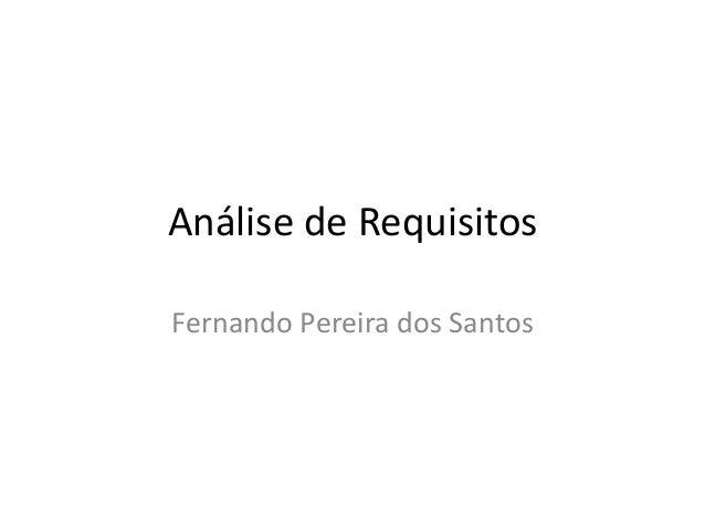 Análise de Requisitos Fernando Pereira dos Santos