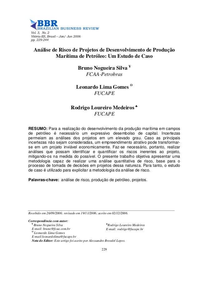Vol. 3, No. 2 Vitória-ES, Brasil – Jan/ Jun 2006 pp. 229-244   Análise de Risco de Projetos de Desenvolvimento de Produção...