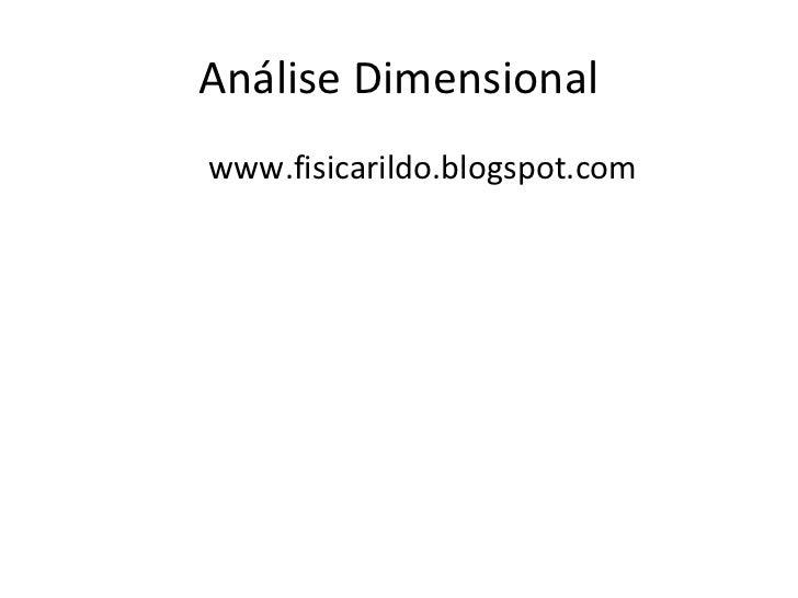Análise Dimensionalwww.fisicarildo.blogspot.com