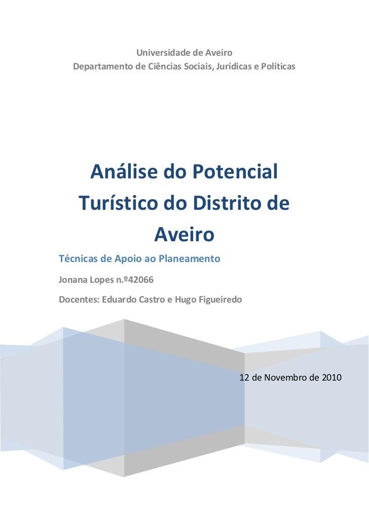 Universidade de Aveiro   Departamento de Ciências Sociais, Jurídicas e Políticas     Análise do Potencial    Turístico do ...