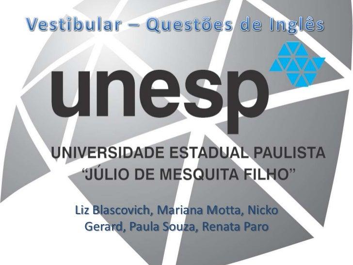 Vestibular – Questões de Inglês<br />Liz Blascovich, Mariana Motta, Nicko Gerard, Paula Souza, Renata Paro<br />