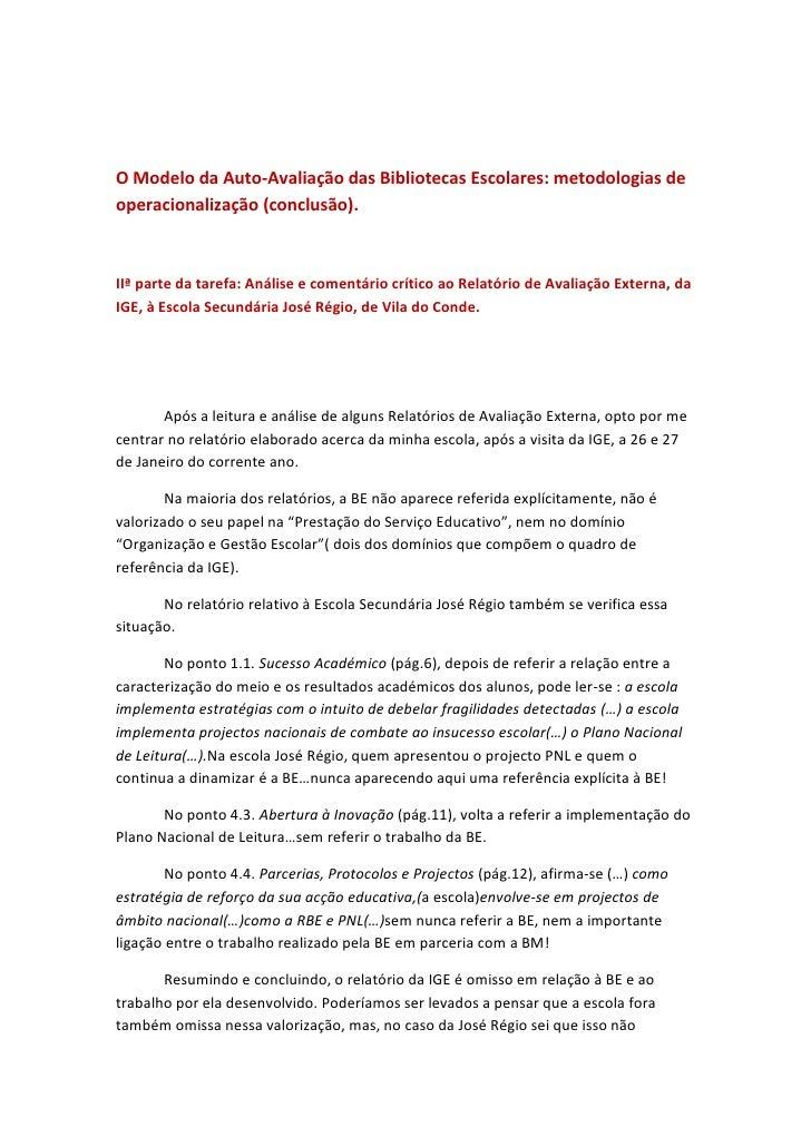 O Modelo da Auto-Avaliação das Bibliotecas Escolares: metodologias de operacionalização (conclusão).    IIª parte da taref...