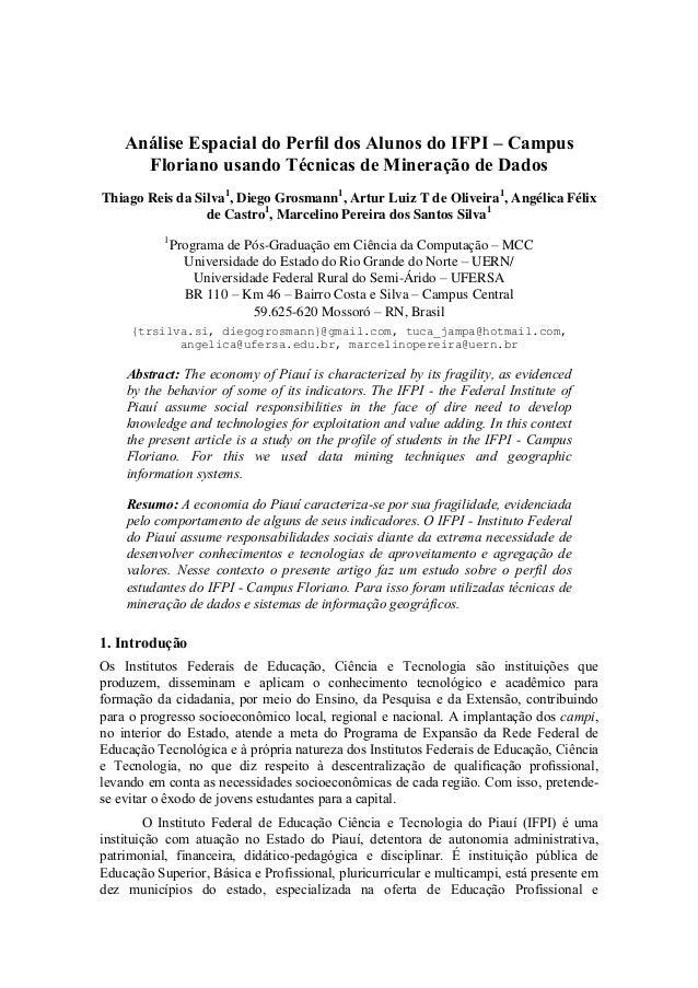 Análise Espacial do Perfil dos Alunos do IFPI – Campus      Floriano usando Técnicas de Mineração de DadosThiago Reis da Si...