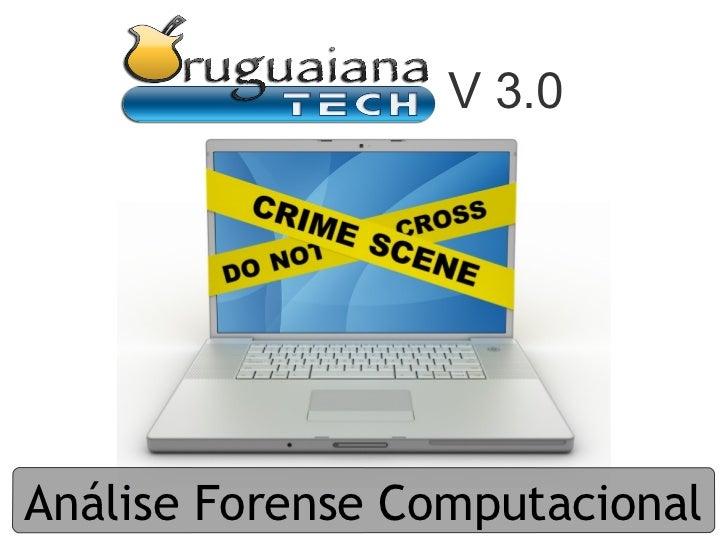 V 3.0Análise Forense Computacional