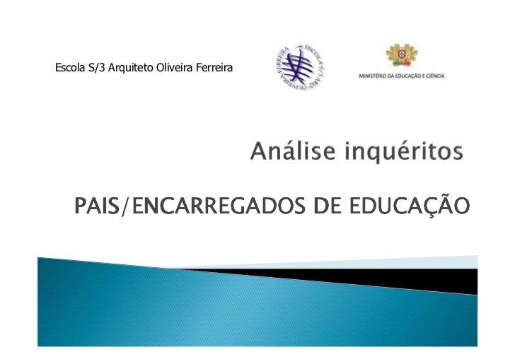 Escola S/3 Arquiteto Oliveira Ferreira    PAIS/ENCARREGADOS DE EDUCAÇÃO