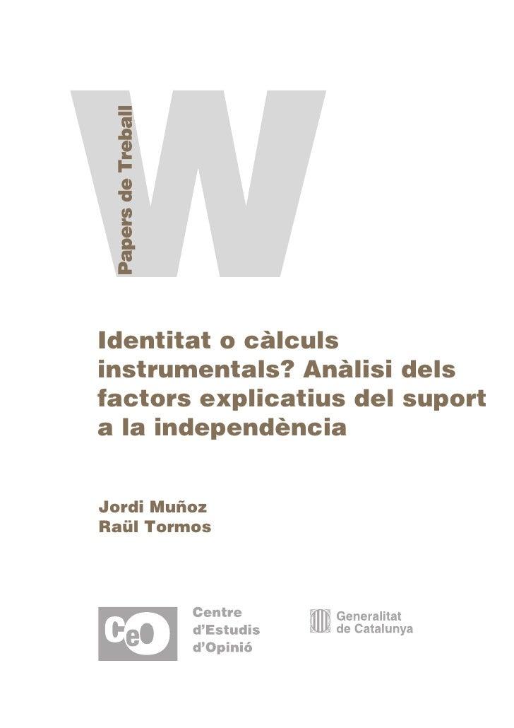Identitat o càlculsinstrumentals? Anàlisi delsfactors explicatius del suporta la independènciaJordi MuñozRaül Tormos