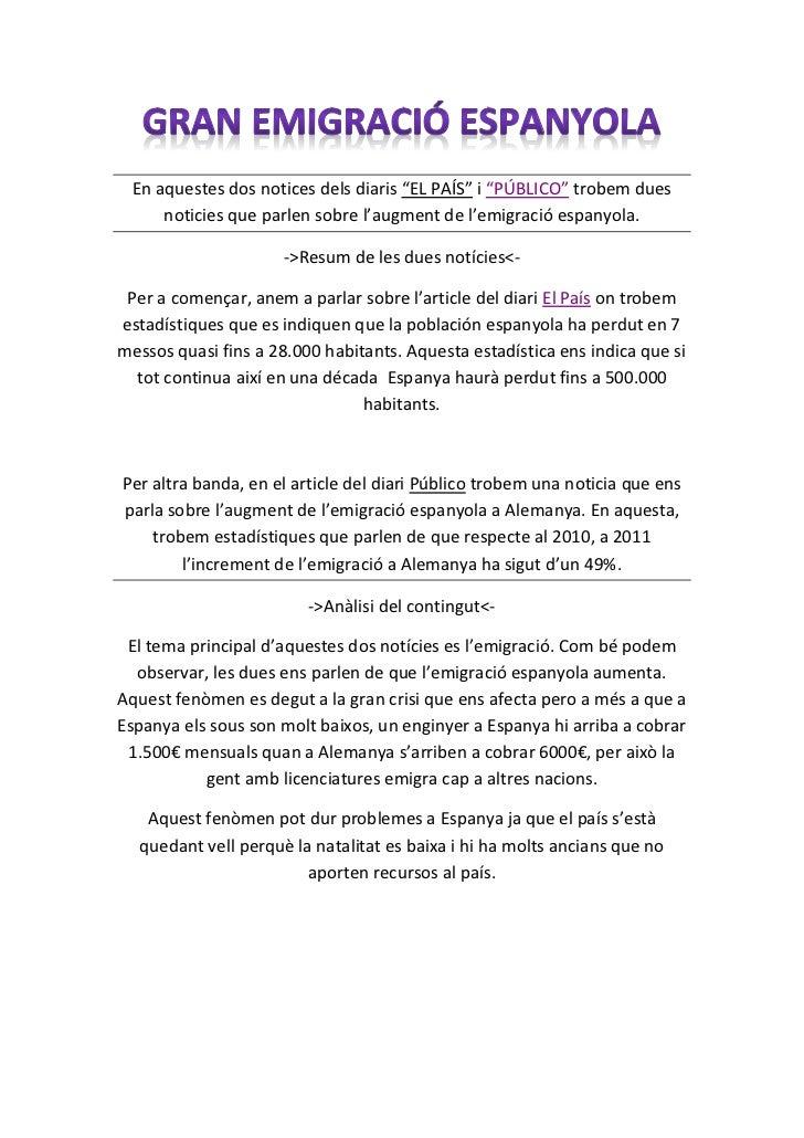 """En aquestes dos notices dels diaris """"EL PAÍS"""" i """"PÚBLICO"""" trobem dues     noticies que parlen sobre l'augment de l'emigrac..."""