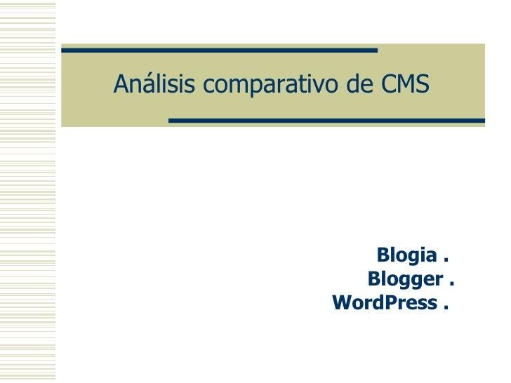 Análisis comparativo de CMS Blogia .  Blogger . WordPress .