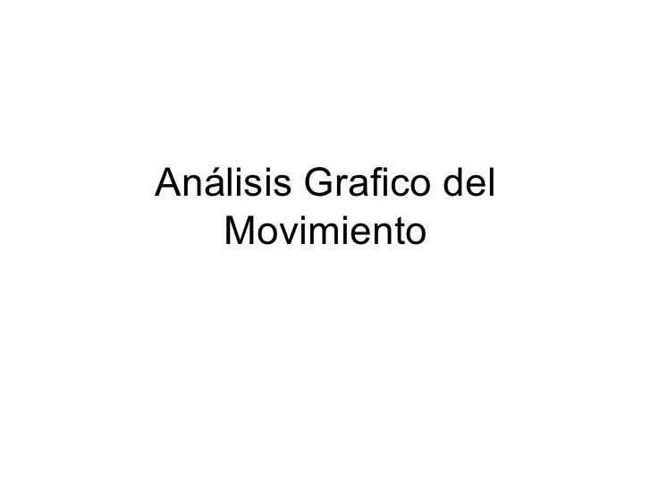 AnáLisis  Grafico  Del  Movimiento
