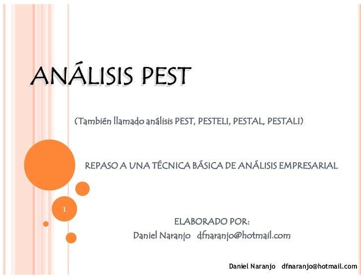 ANÁLISIS PEST       (También llamado análisis PEST, PESTELI, PESTAL, PESTALI)            REPASO A UNA TÉCNICA BÁSICA DE AN...
