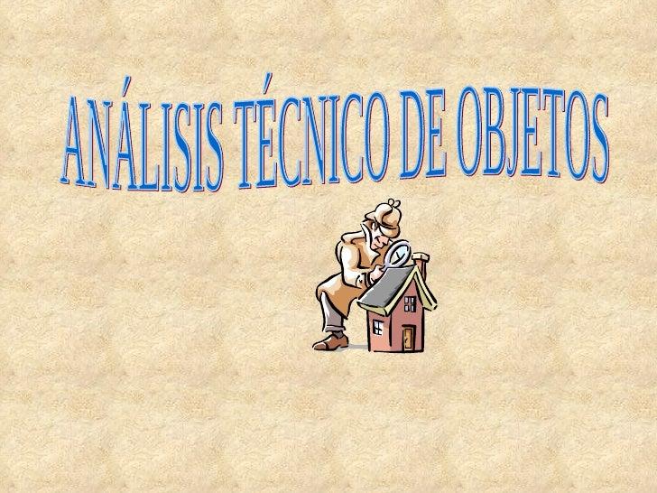 Análisis técnico de objetos