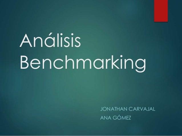 Análisis Benchmarking JONATHAN CARVAJAL ANA GÓMEZ