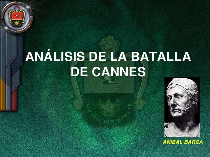 ANÁLISIS DE LA BATALLA      DE CANNES                  ANÍBAL BARCA