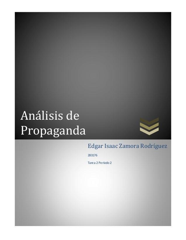 Análisis de  Propaganda  Edgar Isaac Zamora Rodríguez  283176  Tarea 2 Período 2