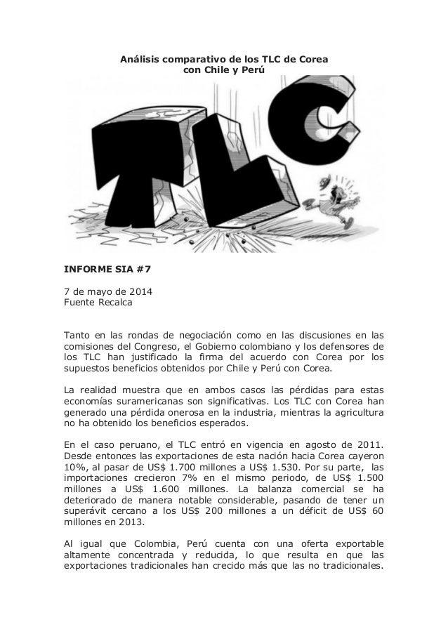 Análisis comparativo de los TLC de Corea con Chile y Perú INFORME SIA #7 7 de mayo de 2014 Fuente Recalca Tanto en las ron...