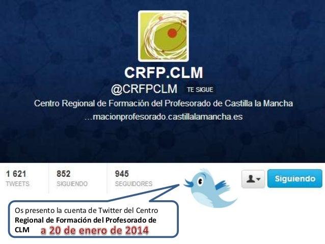 Os presento la cuenta de Twitter del Centro Regional de Formación del Profesorado de CLM