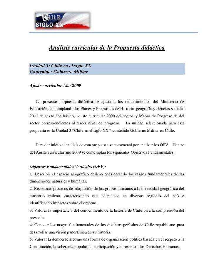 Análisis curricular de la Propuesta didácticaUnidad 3: Chile en el siglo XXContenido: Gobierno MilitarAjuste curricular Añ...