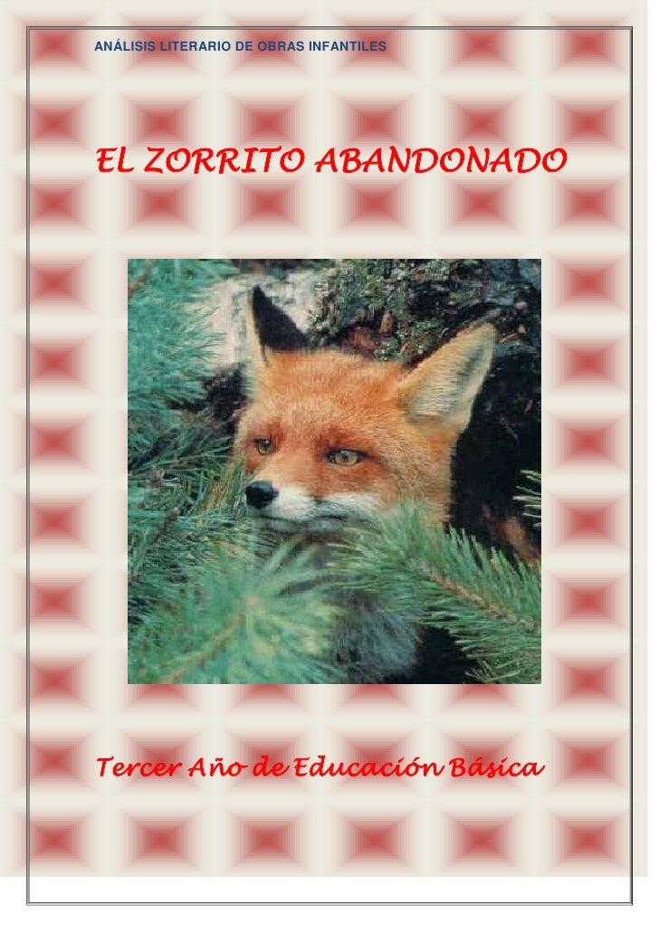 EL ZORRITO ABANDONADO<br />Tercer Año de Educación Básica<br />Análisis Literario<br />Título del cuento: El zorrito aband...