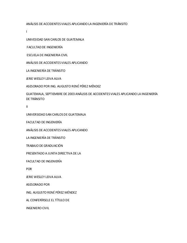 ANÁLISIS DE ACCIDENTES VIALES APLICANDO LA INGENIERÍA DE TRÁNSITO I UNIVESIDAD SAN CARLOS DE GUATEMALA FACULTAD DE INGENIE...