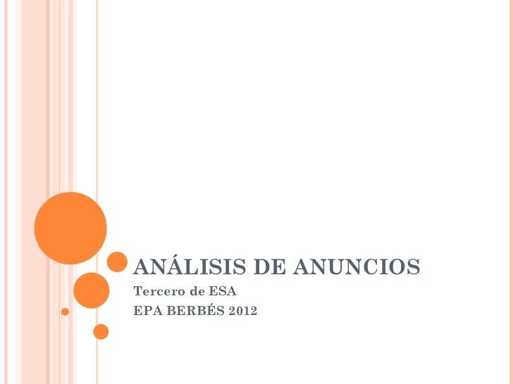 ANÁLISIS DE ANUNCIOSTercero de ESAEPA BERBÉS 2012