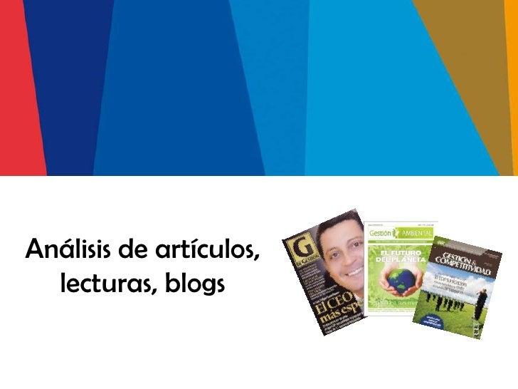 Análisis de artículos,  lecturas, blogs