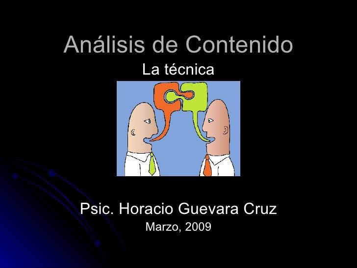 Análisis de Contenido La técnica Psic. Horacio Guevara Cruz Marzo, 2009