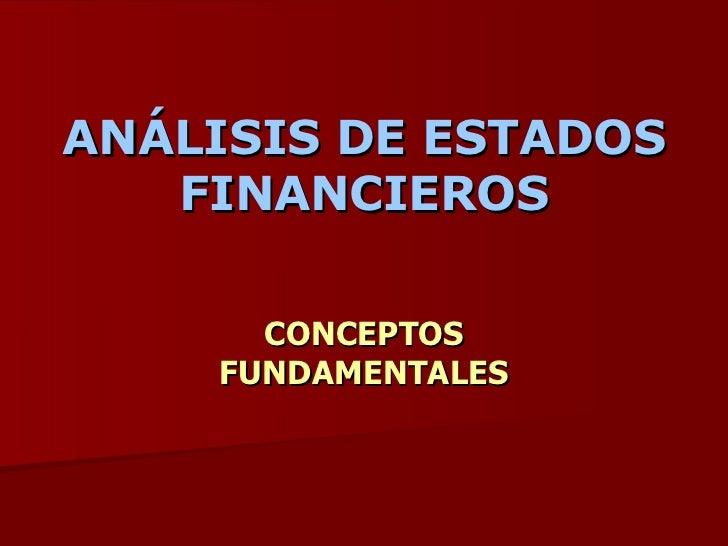 ANÁLISIS DE ESTADOS FINANCIEROS CONCEPTOS FUNDAMENTALES